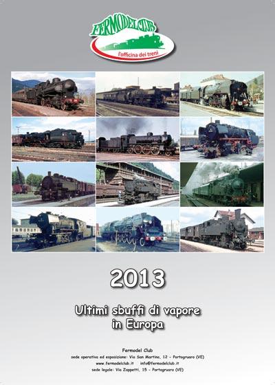 Calendario 2013 – Ultimi sbuffi di vapore in Europa